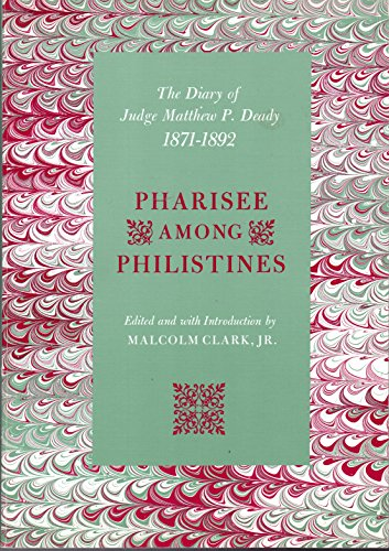 The Diary of Judge Matthew P. Deady 1871-1892 Pharisee Amongh Philistines ** 2 VOLUMES **: Clark, ...