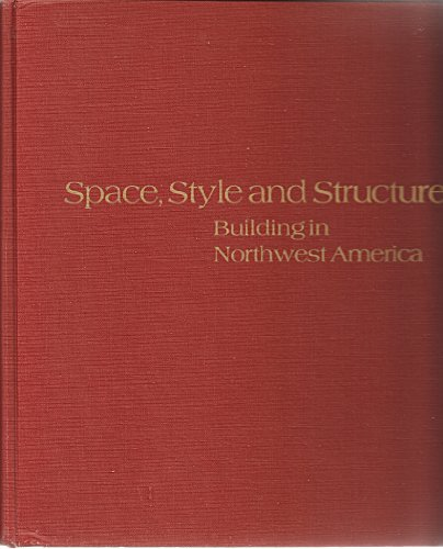 9780875950471: Space, style and structure: Building in Northwest America
