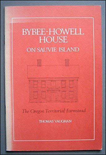 9780875950501: Bybee-Howell house on Sauvie Island: The Oregon territorial farmstead