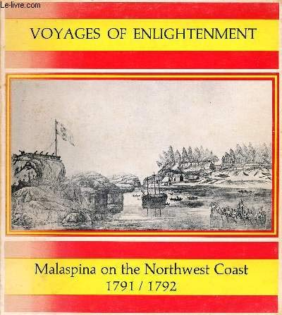 Voyages of Enlightenment: Malaspina on the Northwest Coast 1791/1792. Viii, 61P (North Pacific Studies Series) (9780875950587) by Vaughan, Thomas; Crownhart-Vaughan, E. A. P.; Palau Baquero, Mercedes