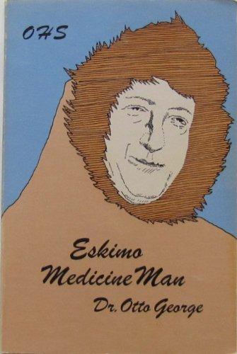 Eskimo Medicine Man: George, Otto