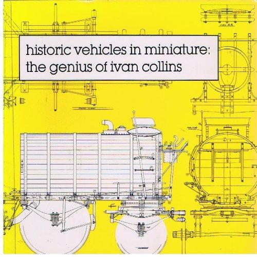 9780875950723: Historic Vehicles in Miniature: The Genius of Ivan Collins