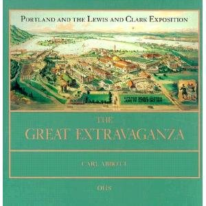 9780875950884: The Great Extravaganza: Portland and the Lewis and Clark Exposition