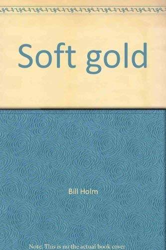 Soft gold: The fur trade & cultural exchange on the northwest coast of America: Thomas - ...