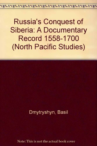 9780875951485: Russia's Conquest of Siberia: A Documentary Record 1558-1700 (North Pacific Studies) (English and Russian Edition)