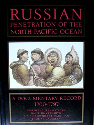 9780875951492: Russian Penetration of the North Pacific Ocean, 1700-1797: A Documentary Record (North Pacific Studies) (English and Russian Edition)
