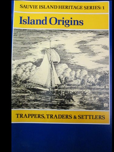 9780875951805: Island Origins: Trappers, Traders and Settlers (Sauvie Island heritage series)