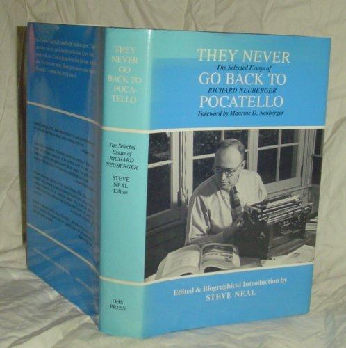 They Never Go Back to Pocatello : Richard L. Neuberger