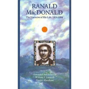 RANALD MACDONALD: THE NARRATIVE OF HIS EARLY: Lewis, William S.