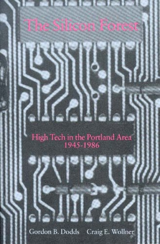 9780875952307: Silicon Forest: High Tech in the Portland Area 1945-1986