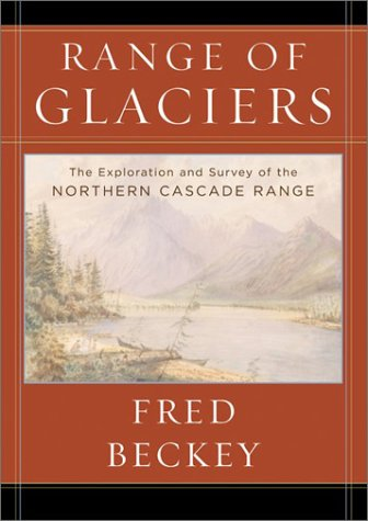 9780875952437: A Range of Glaciers: The Exploration and Survey of the Northern Cascade Range