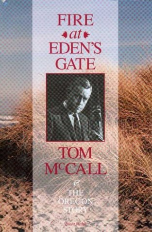 Fire at Eden's Gate: Tom McCall and: Walth, Brent