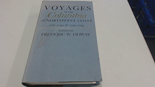 Voyages of the Columbia to the Northwest: Howay, F. W.