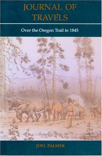 9780875952536: Journal of Travels: Over the Oregon Trail in 1845