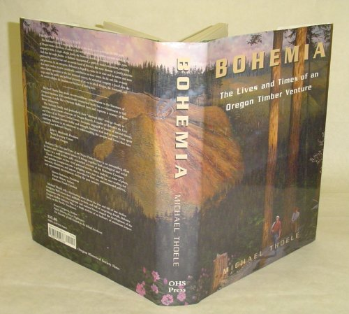 Bohemia: The Lives and Times of an Oregon Timber Venture