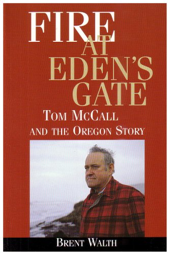 Fire at Eden's Gate and Tom MacCall the Oregon Story