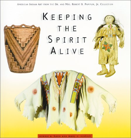 9780875952758: Keeping the Spirit Alive: American Indian Art from the Dr. and Mrs. Robert B. Pamplin, Jr. Collection