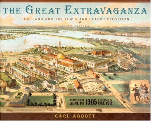 9780875952857: The Great Extravaganza: Portland and the Lewis and Clark Exposition