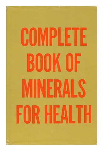 9780875960395: The Complete Book of Minerals for Health