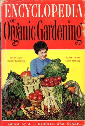 Encyclopedia of Organic Gardening: Rodale, J I