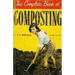 The Complete Book of Composting: J. I. Rodale