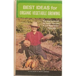 Best Ideas for Organic Vegetable Gardening