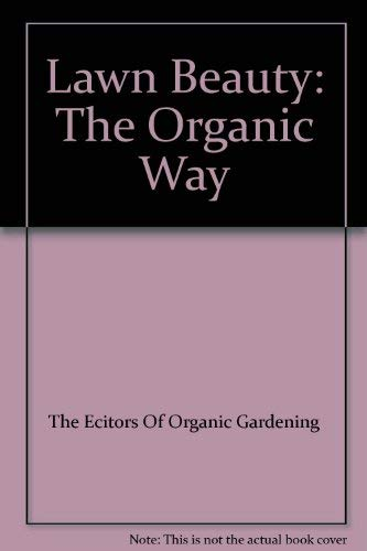 Lawn Beauty: The Organic Way: Rodale, J. I. (editor-in-chief)