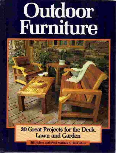 9780875961057: Outdoor Furniture: 30 Great Projects for the Deck, Lawn and Garden