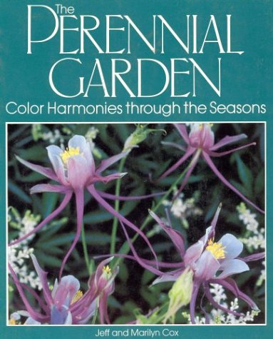 9780875961231: The Perennial Garden: Color Harmonies Through the Seasons