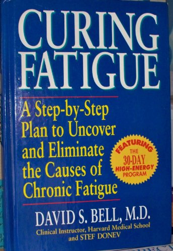 9780875961613: Curing Fatigue: A Step-By-Step Plan to Uncover and Eliminate the Causes of Chronic Fatigue