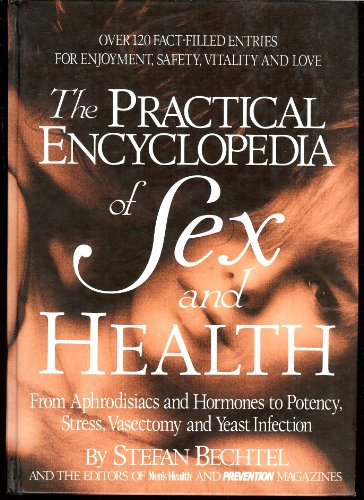9780875961637: The Practical Encyclopedia of Sex and Health: From Aphrodisiacs and Hormones to Potency, Stress, Vasectomy, and Yeast Infection