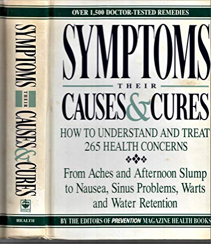 Symptoms: Their Causes & Cures : How to Understand and Treat 265 Health Concerns (0875961797) by Prevention Magazine Health Books