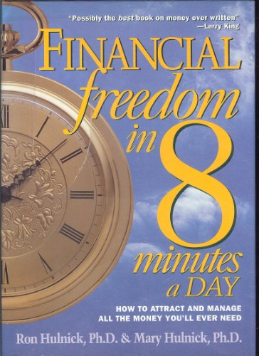9780875961897: Financial Freedom in 8 Minutes a Day: How to Attract and Manage All the Money You'll Ever Need