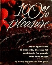 100% Pleasure: From Appetizers to Desserts, the: Baggett, Nancy, Glick,
