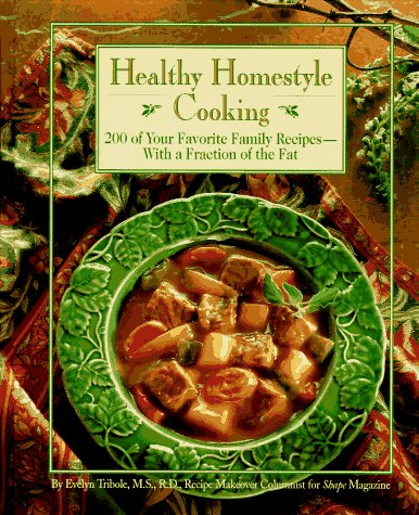 9780875962122: Healthy Homestyle Cooking : 200 of Your Favorite Family Recipes-With a Fraction of the Fat