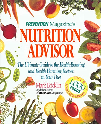 9780875962252: Prevention Magazine's Nutrition Advisor: The Ultimate Guide to the Health-Boosting and Health-Harming Factors in Your Diet
