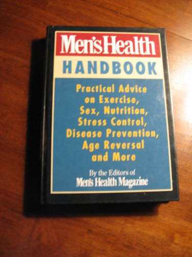 9780875962269: Men's Health Handbook: Practical Advice on Exercise, Sex, Nutrition, Stress Control, Disease Prevention, Age Reversal and More