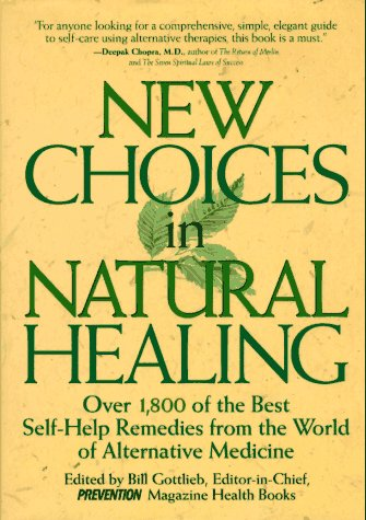 9780875962573: New Choices In Natural Healing: Over 1,800 of the Best Self-Help Remedies from the World of Alternative Medicine