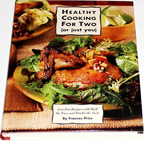 9780875962740: Healthy Cooking for Two: Low-Fat Recipes With Half the Fuss and Double the Taste (Or Just You : Low-Fat Recipes With Half the Fuss and Double the Taste)