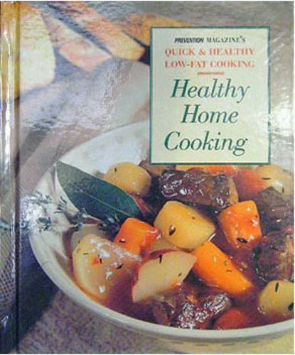 9780875962764: Healthy Home Cooking Family Favorites (Prevention Magazine's Quick & Healthy Low-Fat Cooking)