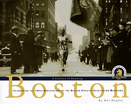 Boston, a Century of Running : Celebrating the 100th Anniversary of the Boston Athletic Association...
