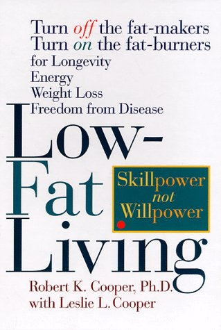Low-Fat Living: Turn Off the Fat-Makers Turn on the Fat-Burners for Longevity Energy Weight Loss ...