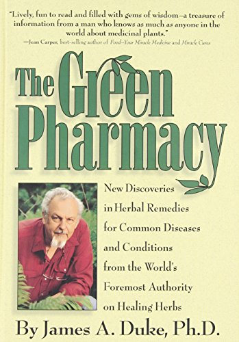 9780875963167: The Green Pharmacy: New Discoveries in Herbal Remedies for Common Diseases and Conditions from the World's Foremost Authority on Healing Herbs