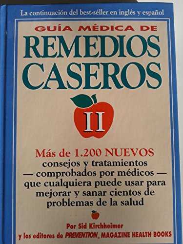 Guia Medica de Remedios Caseros II: Mas de 1,200 Tecnicas y Nuevas Sugerencias Que Cualquiera Puede Utilizar Para Resolver Un Sinnumero de Problemas C (Spanish Edition) (0875963358) by Kirchheimer, Sid