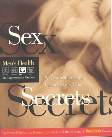 Sex Secrets: Ways to Satisfy Your Partner Every Time (Men's Health Life Improvement Guides): ...