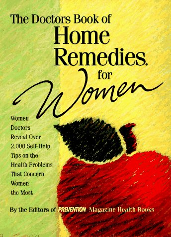 9780875963433: The Doctors Book of Home Remedies for Women: Women Doctors Reveal over 2,000 Self-Help Tips on the Health Problems That Concern Women the Most