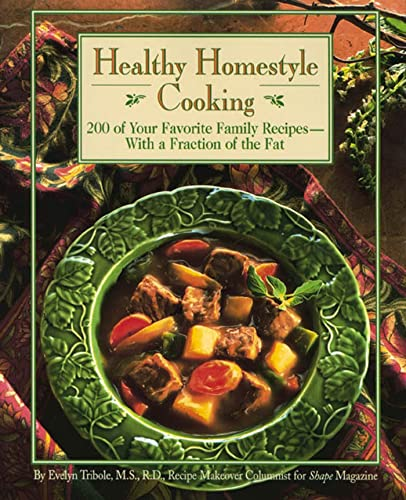 9780875963617: Healthy Homestyle Cooking: 200 of Your Favorite Family Recipes--With a Fraction of the Fat
