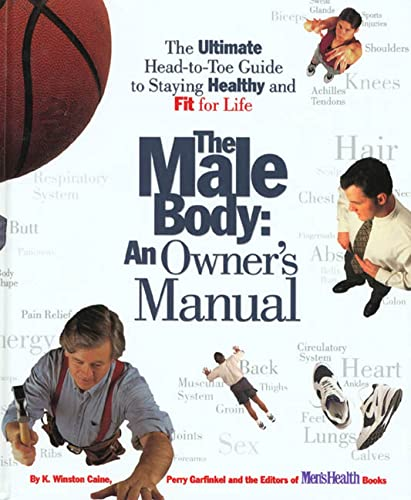 9780875964010: The Male Body: An Owner's Manual: The Ultimate Head-to-Toe Guide to Staying Healthy and Fit for Life