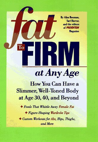 9780875964126: Fat to Firm at Any Age: How You Can Have a Slimmer, Well-Toned Body at Age 30, 40, and Beyond