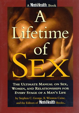 A Lifetime of Sex: The Ultimate Manual: George, Stephen C.,